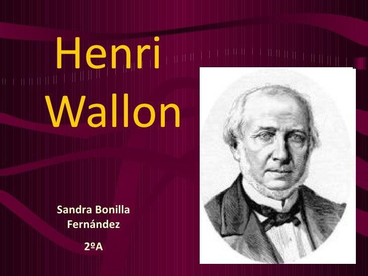 Henri  Wallon Sandra Bonilla Fernández 2ºA