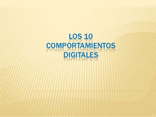 LOS 10COMPORTAMIENTOS   DIGITALES