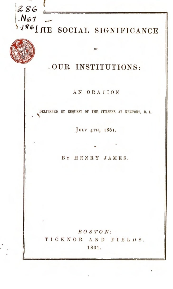 Henry james-the-social-significance-of-our-institutions-boston-1861