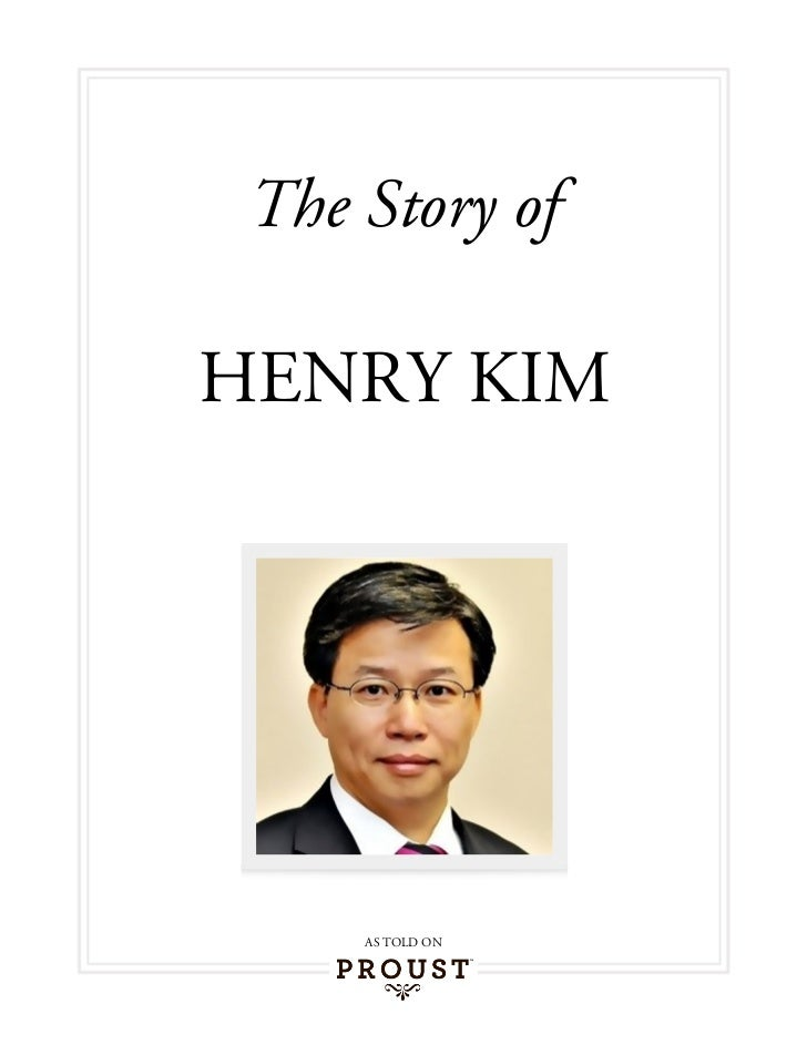 The Story ofHENRY KIM     AS TOLD ON