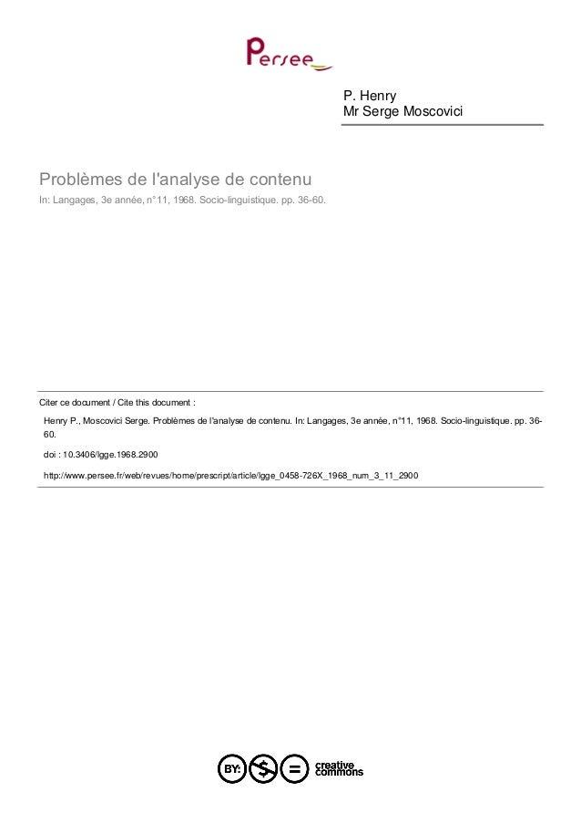 P. Henry Mr Serge Moscovici Problèmes de l'analyse de contenu In: Langages, 3e année, n°11, 1968. Socio-linguistique. pp. ...