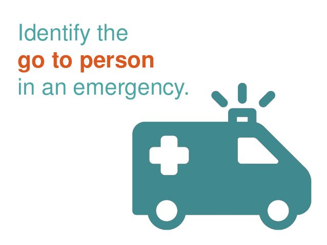 Identify the go to person in an emergency.