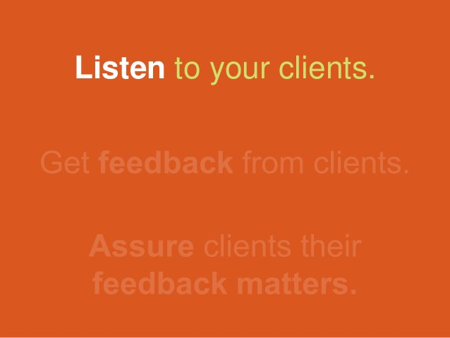Listen to your clients.