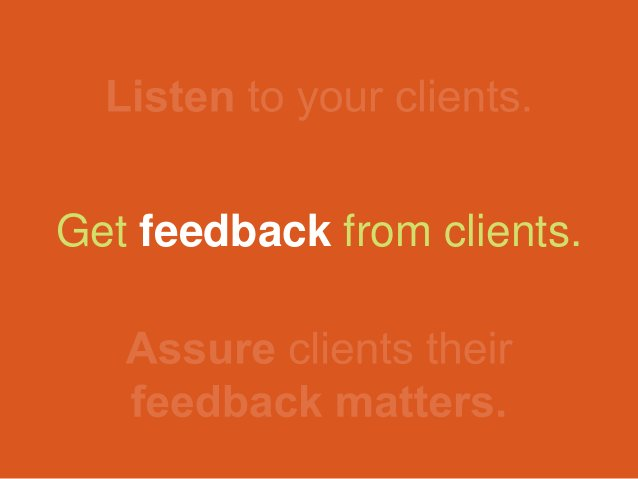 Get feedback from clients.