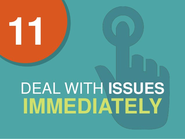 11 DEAL WITH ISSUES IMMEDIATELY