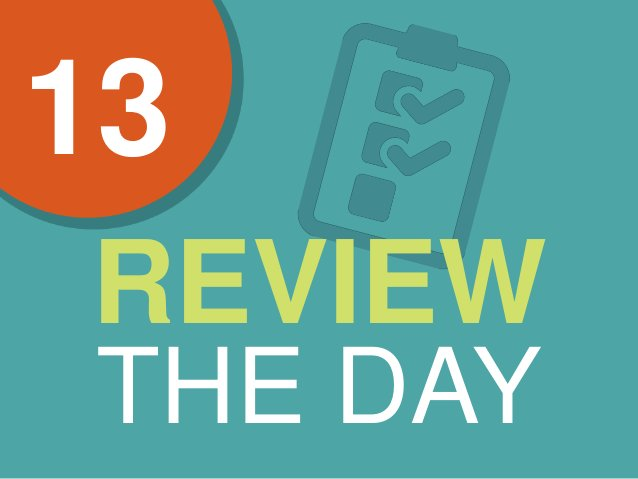 13 REVIEW THE DAY