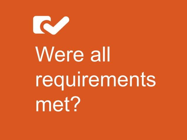 Were all requirements met?