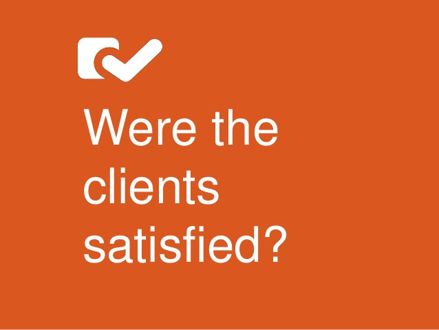 Were the clients satisfied?