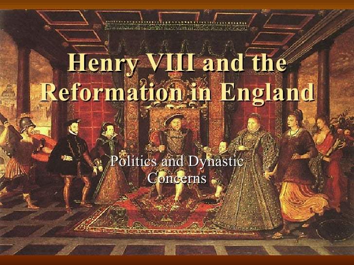 Henry VIII and the Reformation in England Politics and Dynastic Concerns