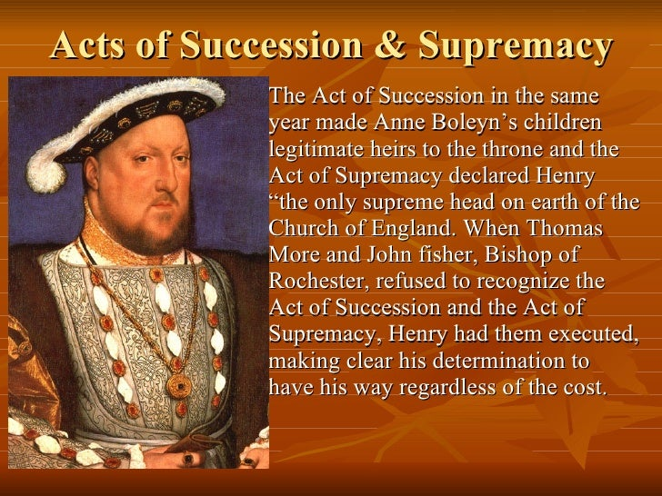 henry viii act of supremacy rough History the english renaissance however he was also rough and aggressive because he in 1534 he made the act of supremacy: henry viii.