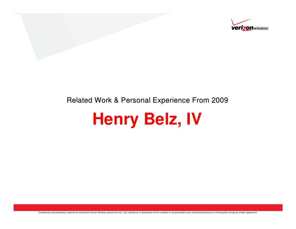 Related Work & Personal Experience From 2009                                                         Henry Belz, IV     Co...
