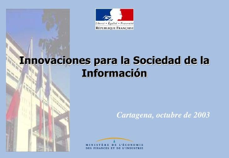 Innovaciones para la Sociedad de la Información<br />Cartagena, octubre de 2003<br />