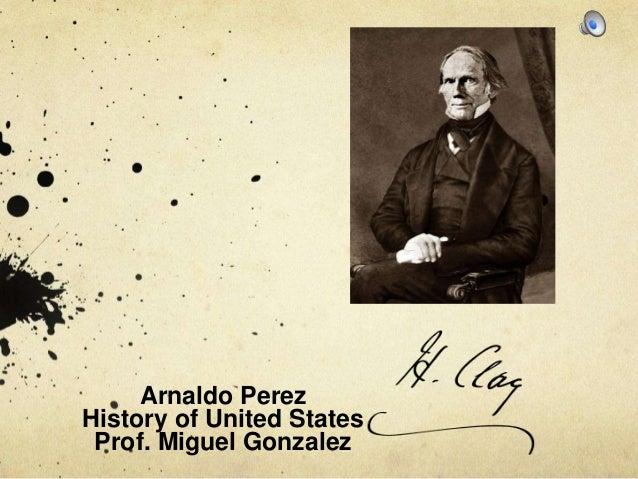 Arnaldo Perez History of United States Prof. Miguel Gonzalez