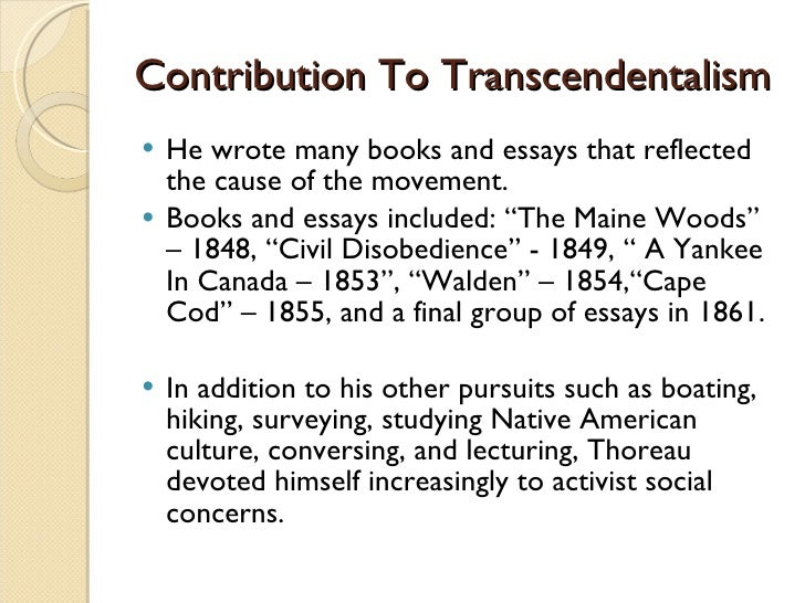 transcendentalism: civil disobedience essay Simple living in natural surroundings, and his essay civil disobedience, an  by  the transcendentalist and abolitionist thoughts that ran current through his.
