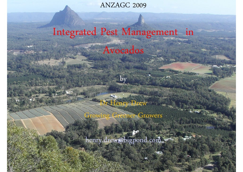 ANZAGC 2009  Integrated Pest Management in            Avocados                 by            Dr Henry Drew       Growing G...