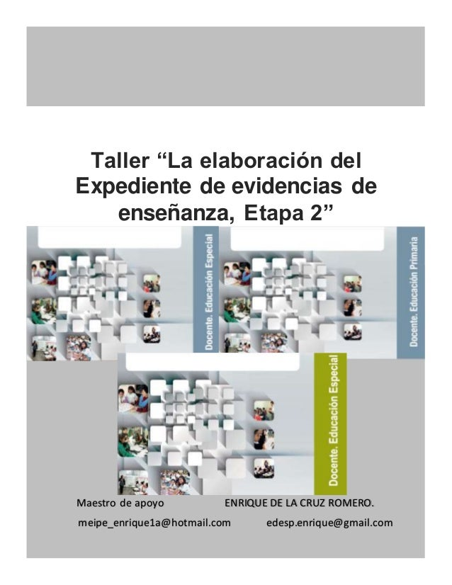 """Maestro de apoyo ENRIQUE DE LA CRUZ ROMERO. meipe_enrique1a@hotmail.com edesp.enrique@gmail.com Taller """"La elaboración del..."""