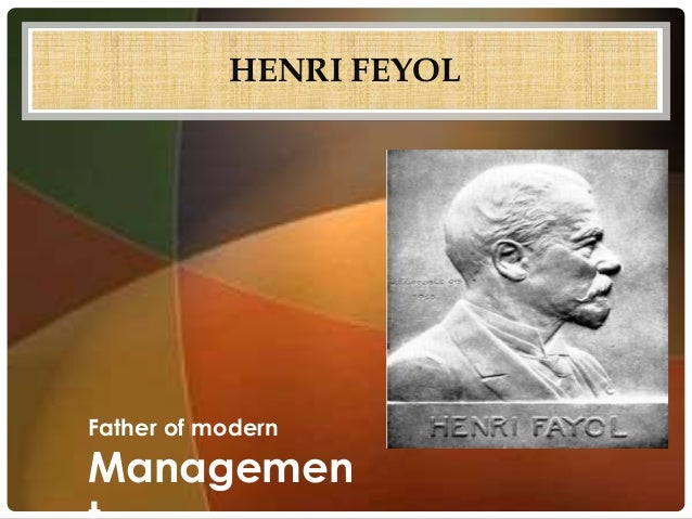 Henry fayol father of modern management essay Research paper