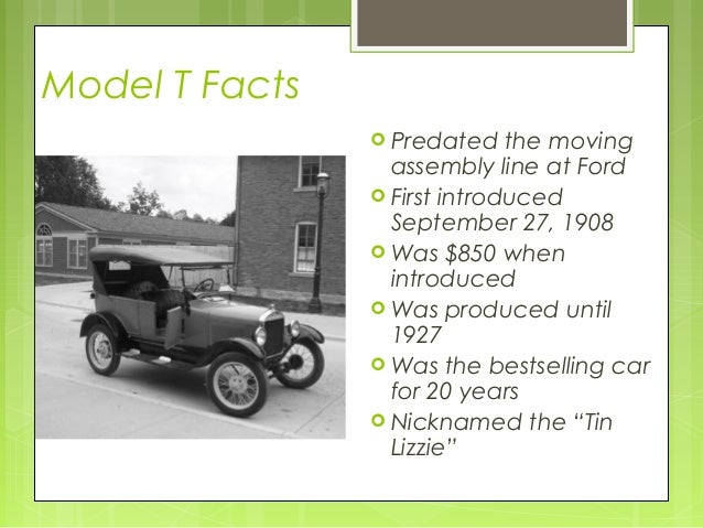 ... cars much more cheaply; 9. Model T Facts ... & Henry ford ppt markmcfarlin.com