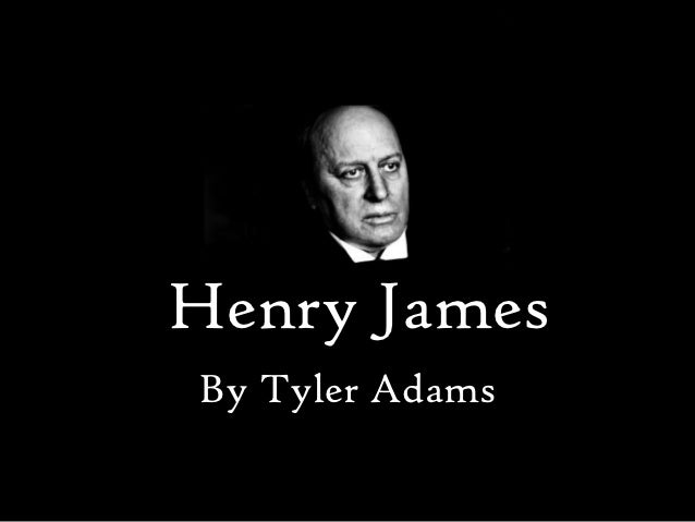 Henry JamesBy Tyler Adams