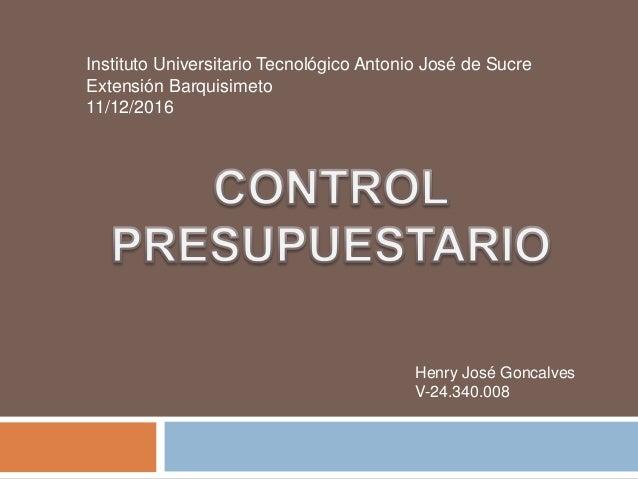 Instituto Universitario Tecnológico Antonio José de Sucre Extensión Barquisimeto 11/12/2016 Henry José Goncalves V-24.340....