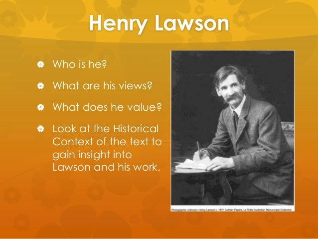 "henry lawson the drovers wife In his short stories, ""the drover's wife"" and ""the loaded dog"", henry lawson uses distinctively visual images to convey to his readers the characters and the experience of living in the australian outback."