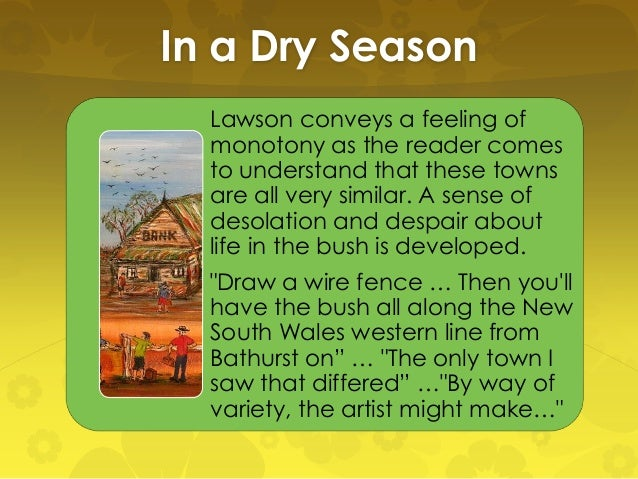 henry lawson dry season A learning object created to help students to recall information in relation to  henry lawson's short stories.