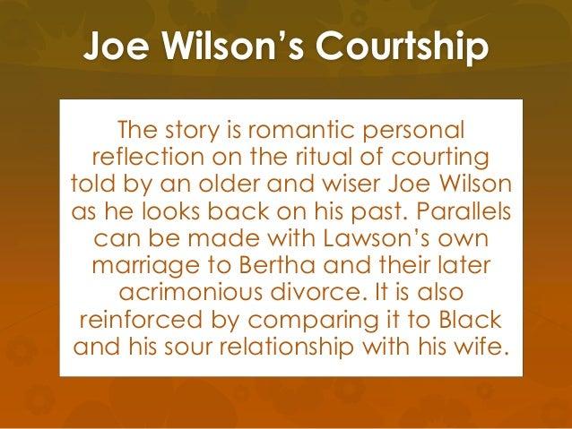 henry lawson joe wilson s courtship Joe wilson's courtship is a short story by henry lawson henry archibald hertzberg lawson (17 june 1867 – 2 september 1922) was an australian writer and poet.