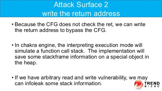 •Because the CFG does not check the ret, we can write the return address to bypass the CFG. •In chakra engine, the inter...