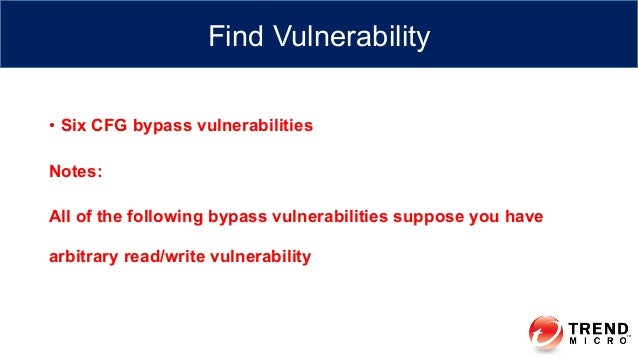 • Six CFG bypass vulnerabilities Notes: All of the following bypass vulnerabilities suppose you have arbitrary read/write...
