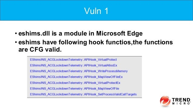 •eshims.dll is a module in Microsoft Edge •eshims have following hook functios,the functions are CFG valid. Vuln 1