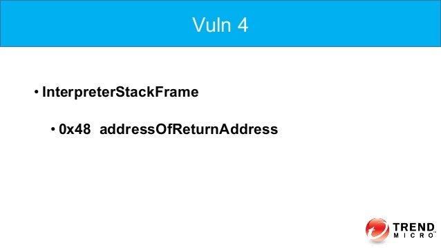 Vuln 4 •InterpreterStackFrame •0x48 addressOfReturnAddress Vuln 4