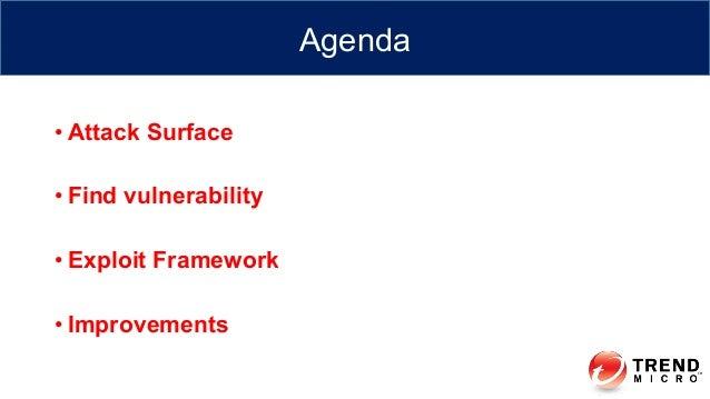 •Attack Surface •Find vulnerability •Exploit Framework •Improvements Agenda