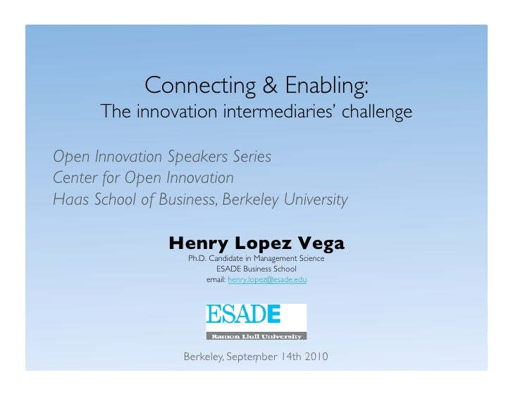 Connecting & Enabling:         The innovation intermediaries' challenge  Open Innovation Speakers Series  Center for Open ...