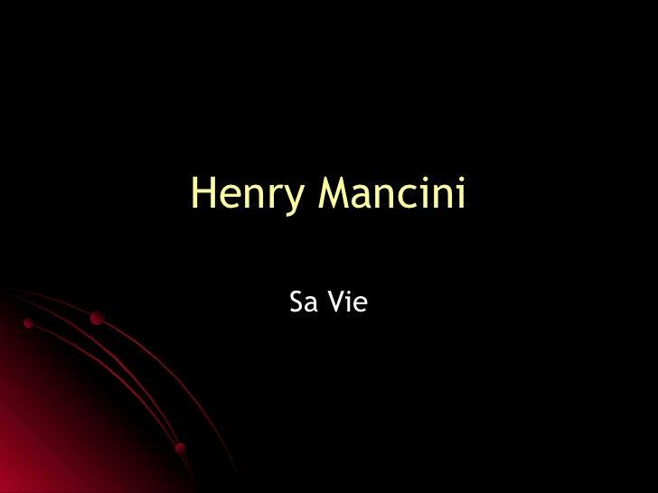Henry Mancini Sa Vie