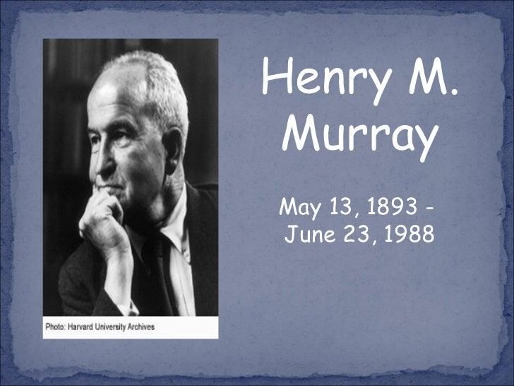 Henry M. Murray May 13, 1893 -  June 23, 1988