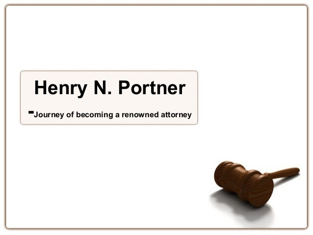 Henry N. Portner -Journey of becoming a renowned attorney