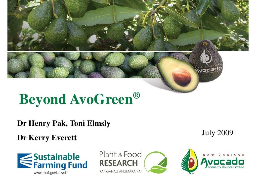 ® Beyond AvoGreen Dr Henry Pak, Toni Elmsly                                 July 2009 Dr Kerry Everett