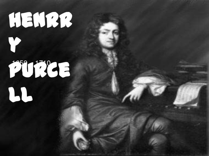 Henrry Purcell<br />1659 – 1710<br />