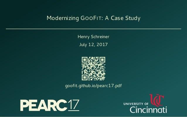Modernizing GOOFIT: A Case Study Henry Schreiner July 12, 2017 goofit.github.io/pearc17.pdf