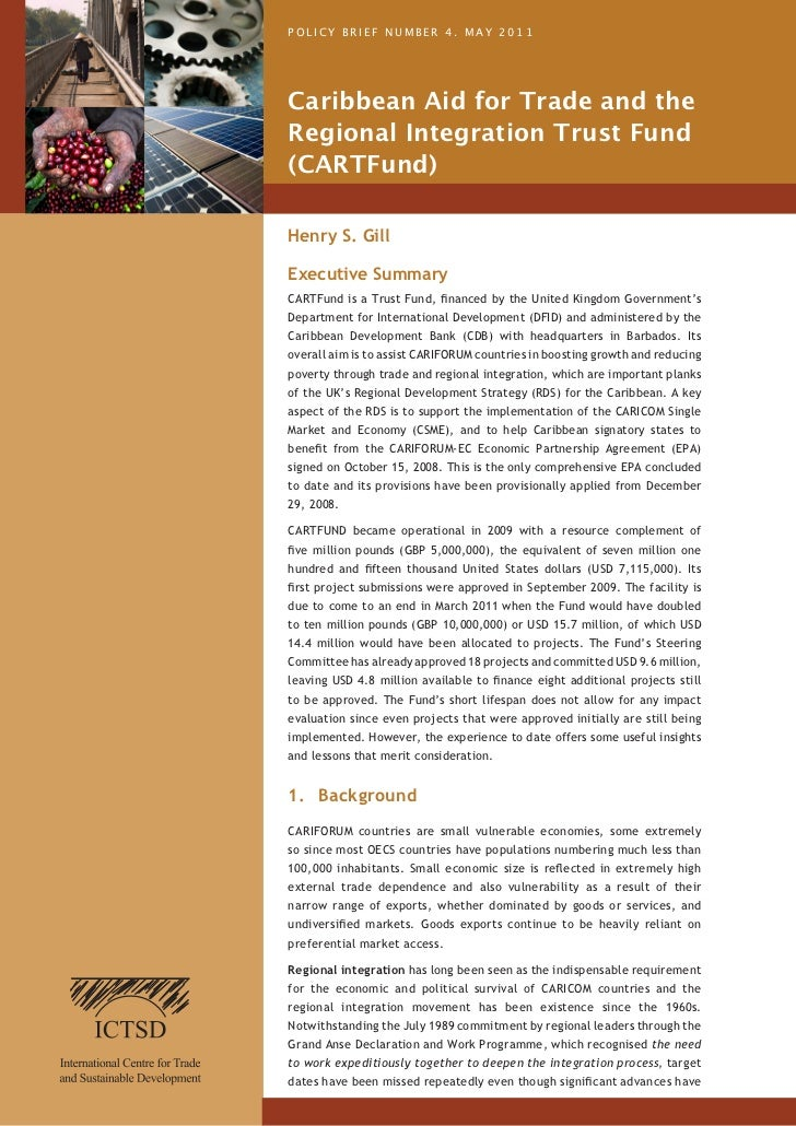 POLICY BRIEF NUMBER 4. MAY 2011Caribbean Aid for Trade and theRegional Integration Trust Fund(CARTFund)Henry S. GillExecut...