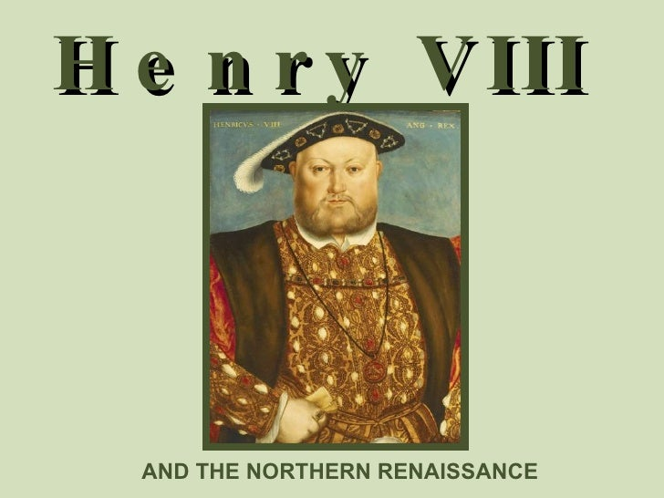 Henry VIII AND THE NORTHERN RENAISSANCE
