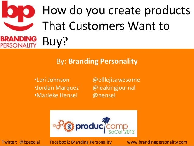 How do you create products                     That Customers Want to                     Buy?           Insert Presentati...