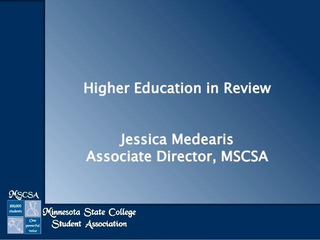 Higher Education in Review Jessica Medearis Associate Director, MSCSA