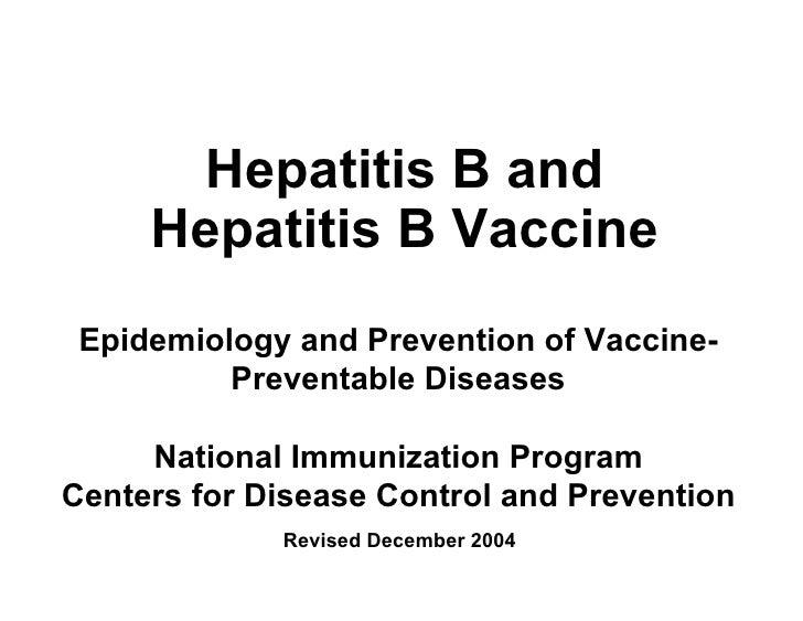 <ul><li>Hepatitis B and Hepatitis B Vaccine </li></ul>Epidemiology and Prevention of Vaccine-Preventable Diseases National...