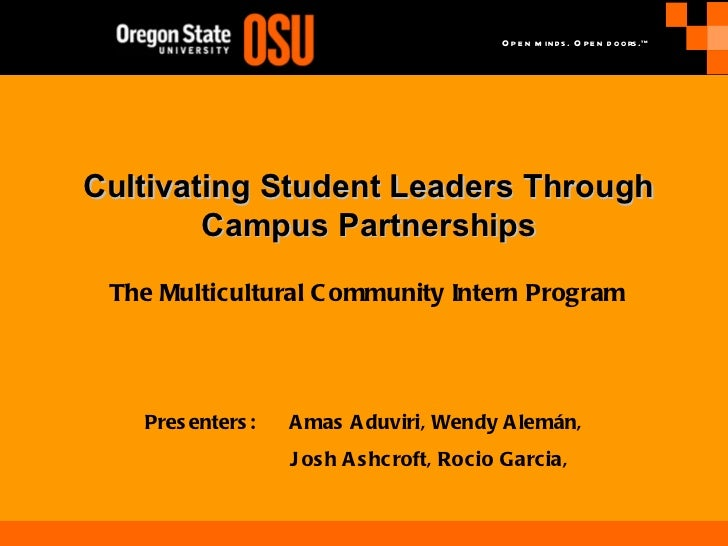 Cultivating   Student Leaders Through Campus Partnerships Presenters:  Amas Aduviri, Wendy Alemán,  Josh Ashcroft, Rocio G...