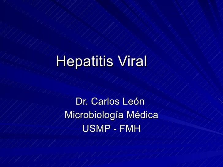 Hepatitis Viral Dr. Carlos León  Microbiología Médica USMP - FMH