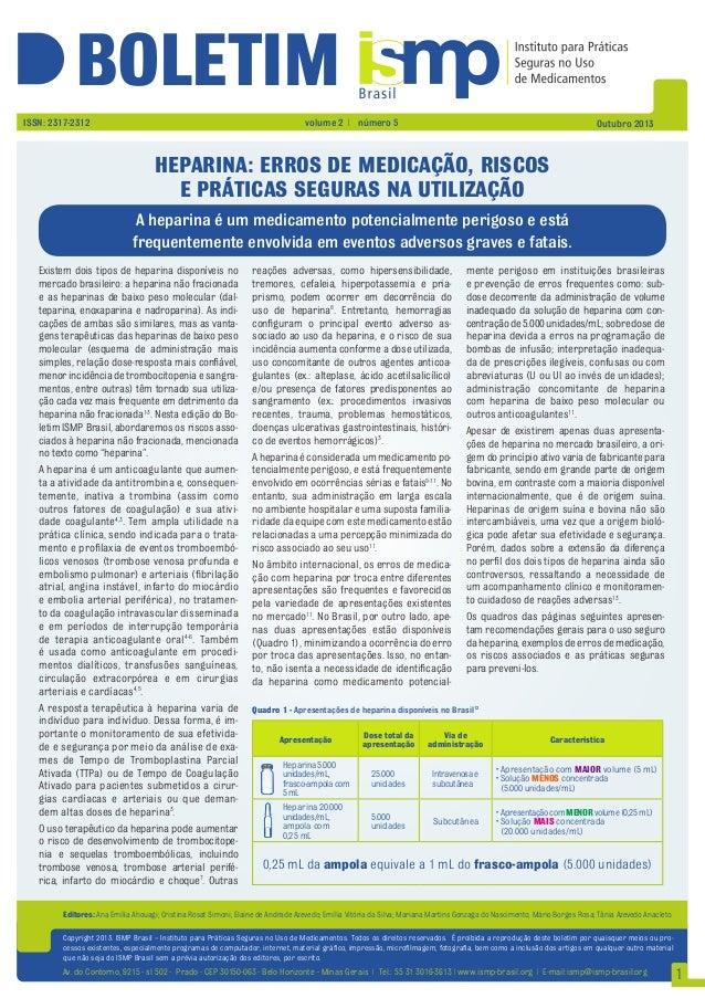 BOLETIM Existem dois tipos de heparina disponíveis no mercado brasileiro: a heparina não fracionada e as heparinas de baix...