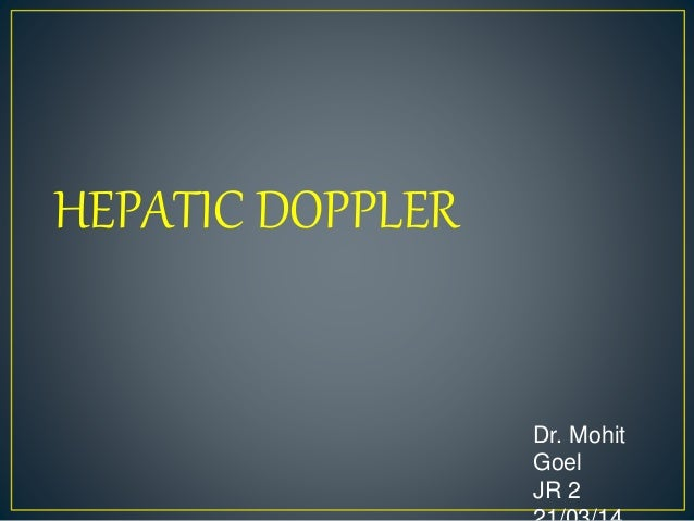 Dr. Mohit Goel JR 2 HEPATIC DOPPLER