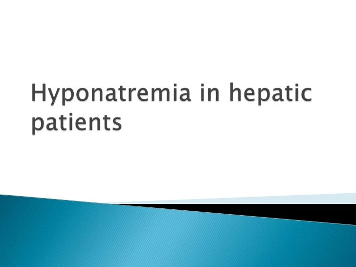    Dilutional hyponatremia in cirrhosis is    defined as a reduction in serum sodium    concentrations to below 130 mEq/L...