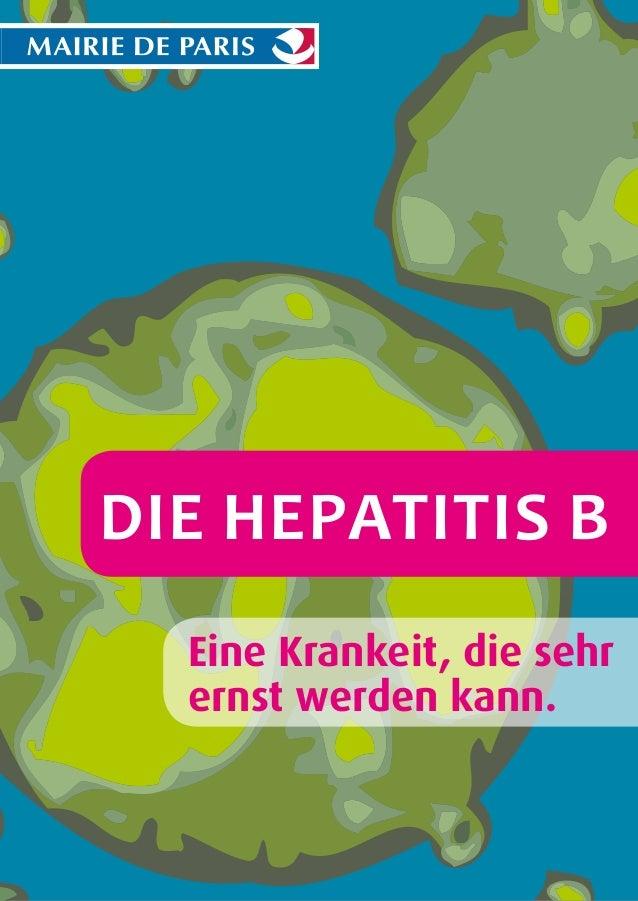 Die Hepatitis B Eine Krankeit, die sehr ernst werden kann.